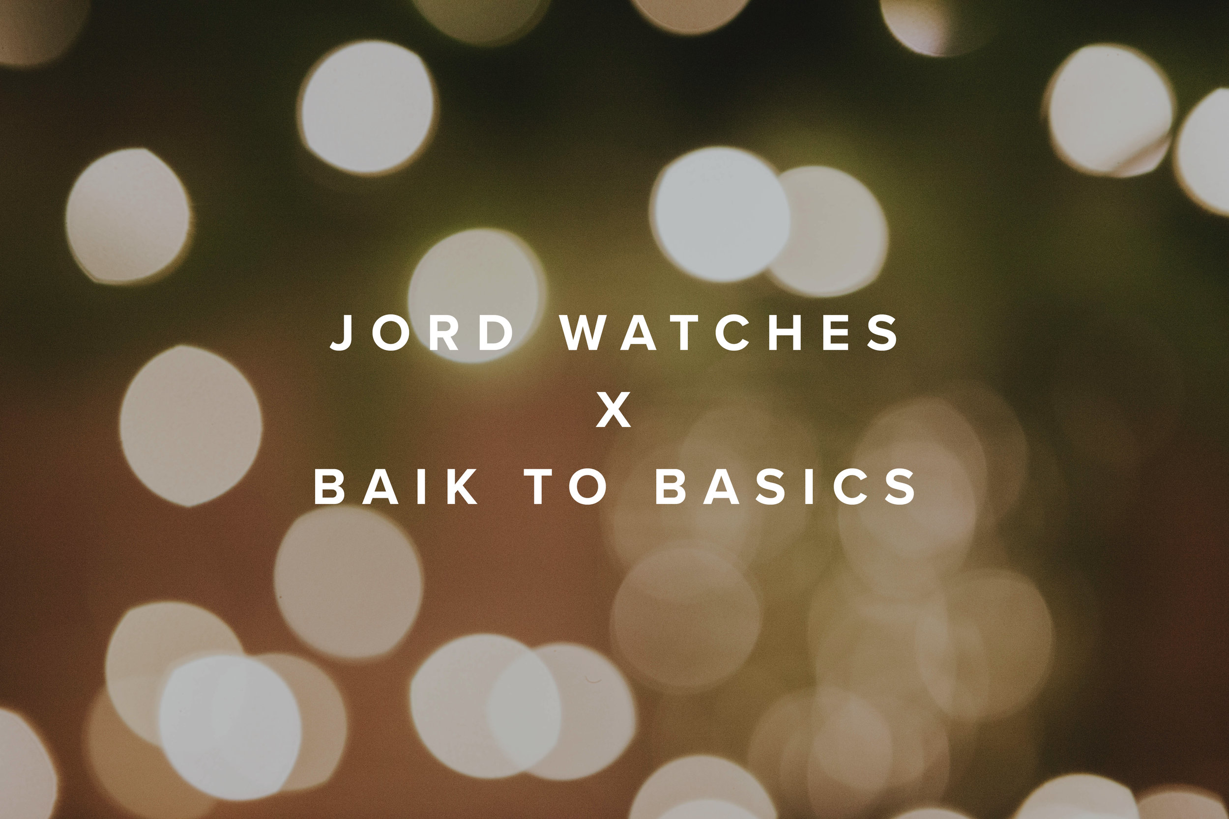 BAIK TO BASICS X JORD WATCH COVER.jpg