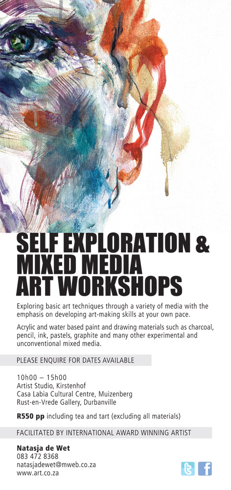 Exploring basic art techniques through a variety of media with the emphasis on developing art-making skills at your own pace.  Acrylic and water based paint and drawing materials such as charcoal, pencil, ink, pastels, graphite and many other experimental and unconventional mixed media.  Please enquire for dates available:  10h00 - 15h00 Artist Studio, Kirstenhof, Cape Town  Price on request.  Facilitated by international award winning artist  Natasja de Wet  - get in touch via the  contact form .