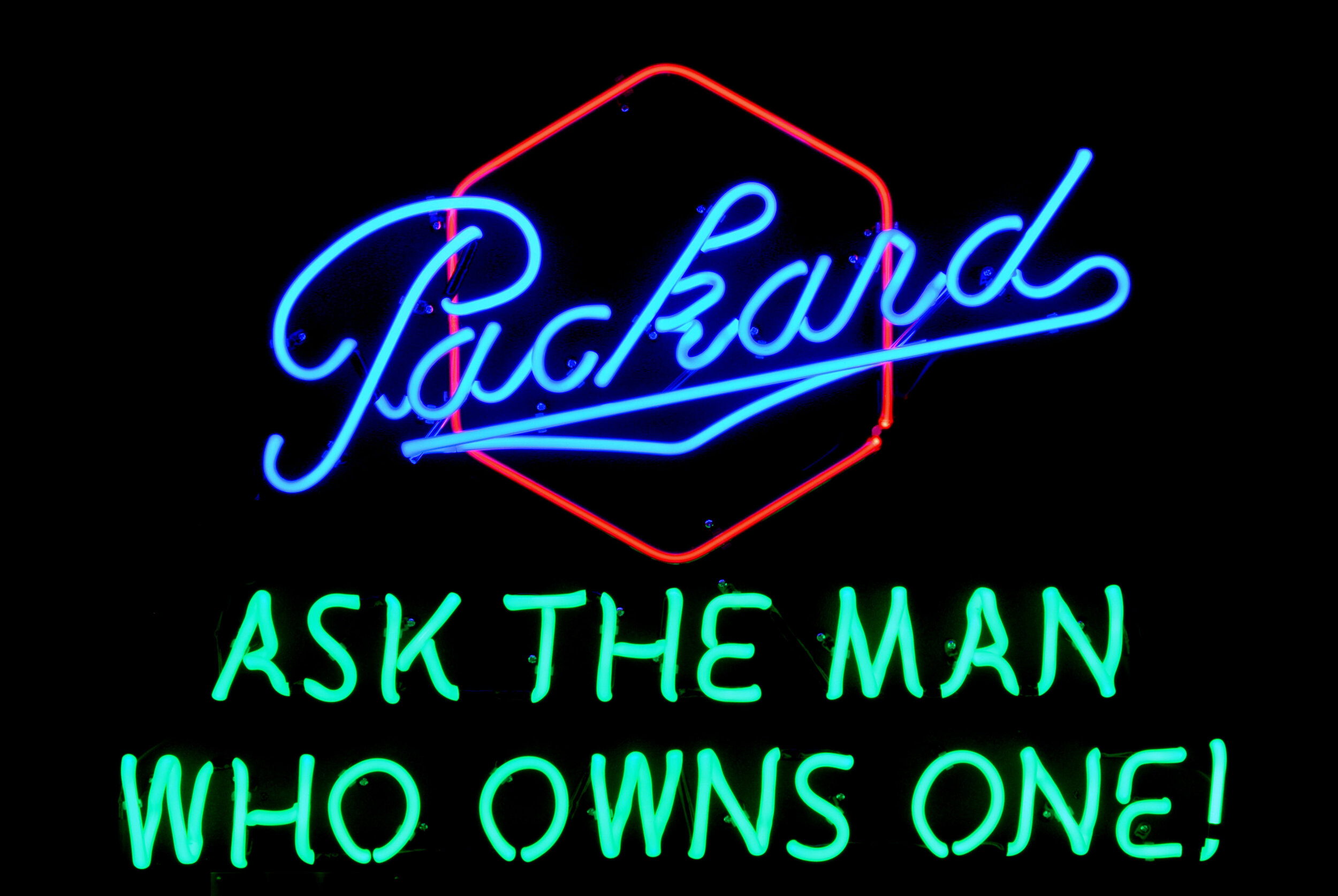 PACKARD - ASK THE MAN WHO OWNS ONE! - Neon Sign by John Barton - former Packard New Car Dealer - BartonNeonMagic.com