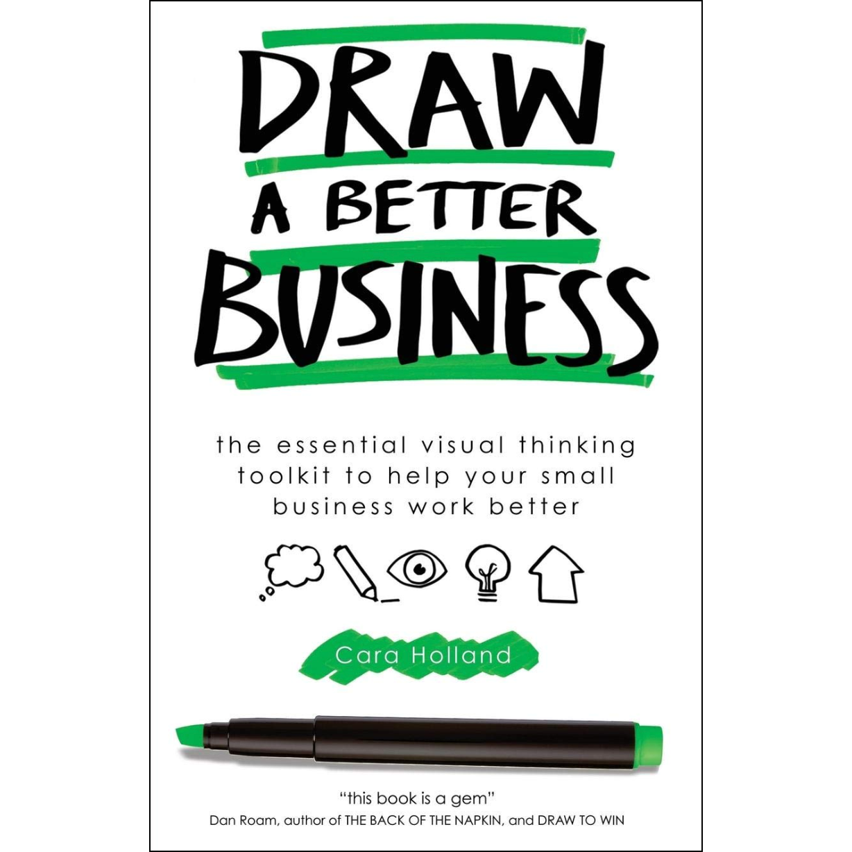 Cara Holland's book, Draw A Better Business