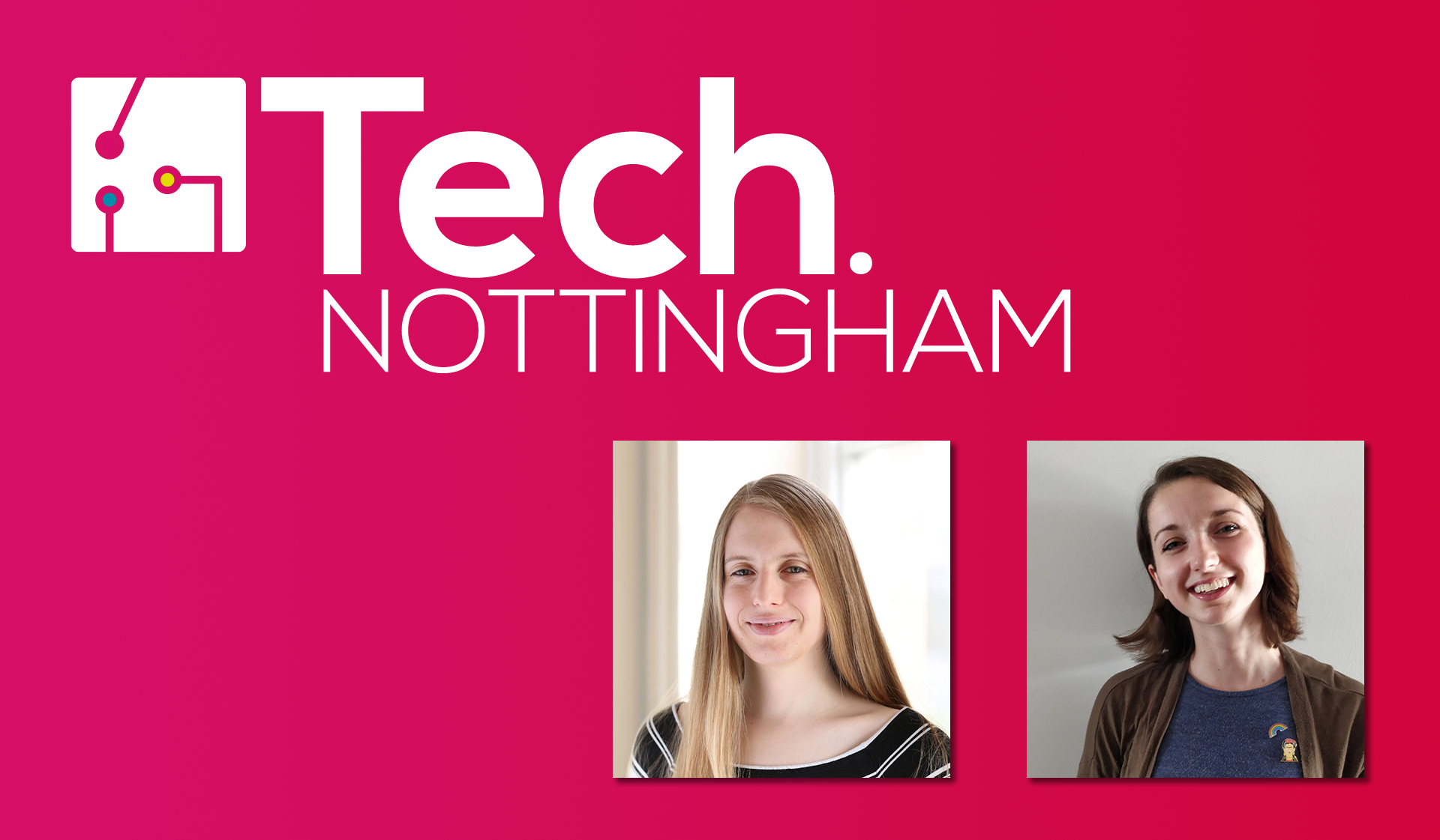 Tech Nottingham logo (white) on pink gradient background, with headshots of speakers Tessa Cooper and Aimee Gamble-Milner