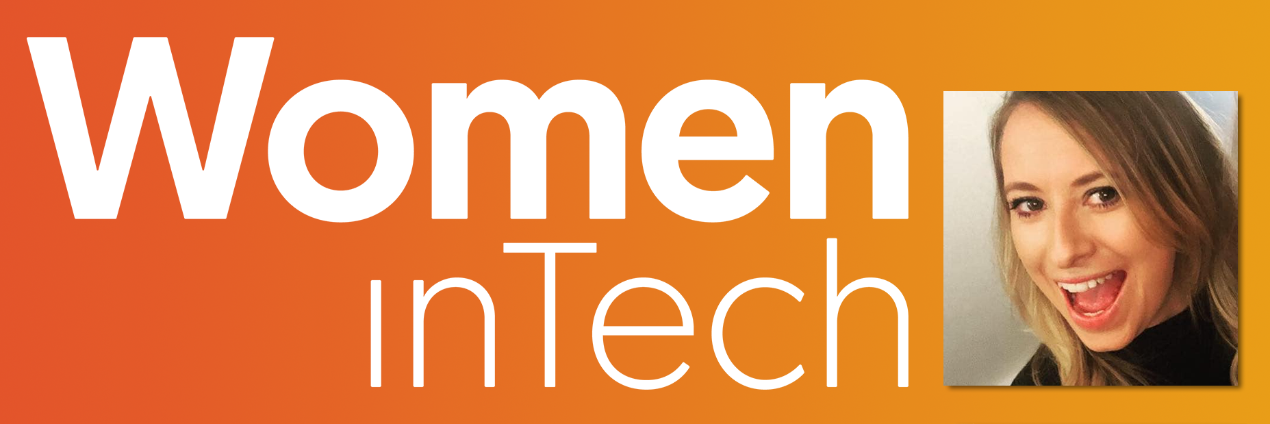 Women in Tech logo (white) on an orange gradient background, with an image of Samantha Cohen