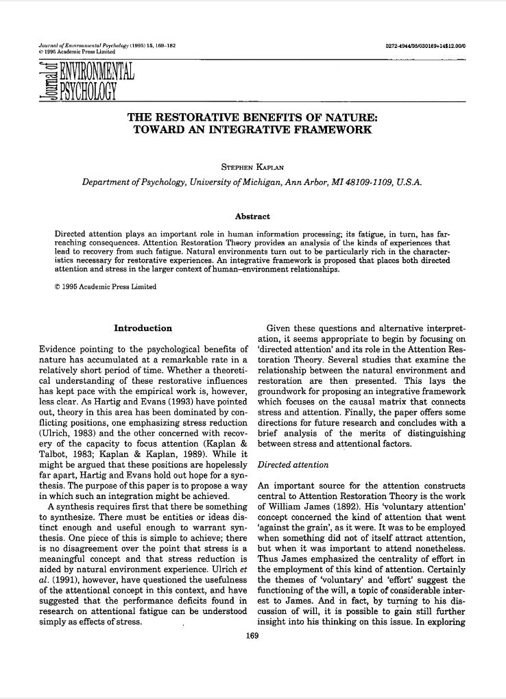 Kaplan, S. (1995). The restorative benefits of nature: Toward an integrative framework.  Journal of Environmental Psychology ,  15 (3), 169–182.