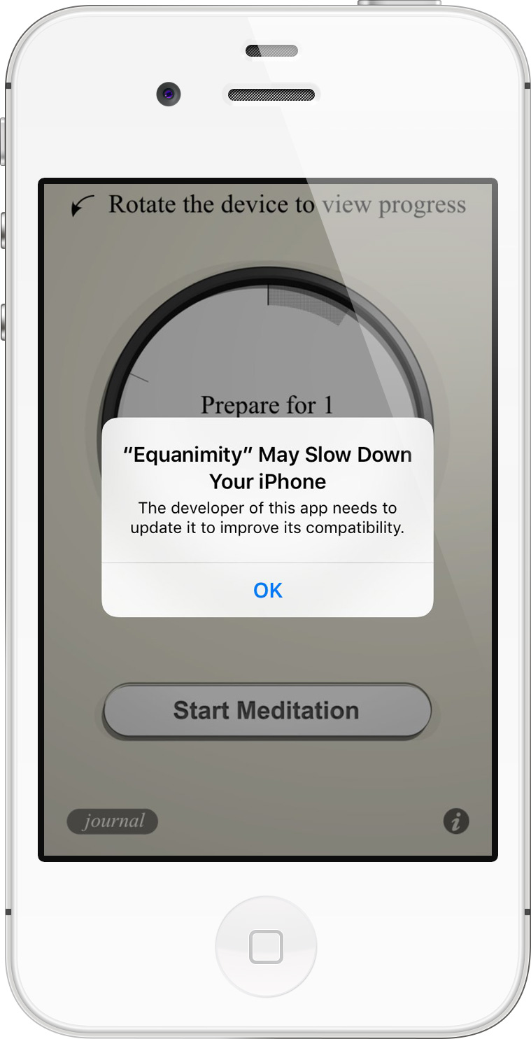 A few years ago, the meditation app I used was outmoded by an iOS update and the following warning appeared every time I used it.