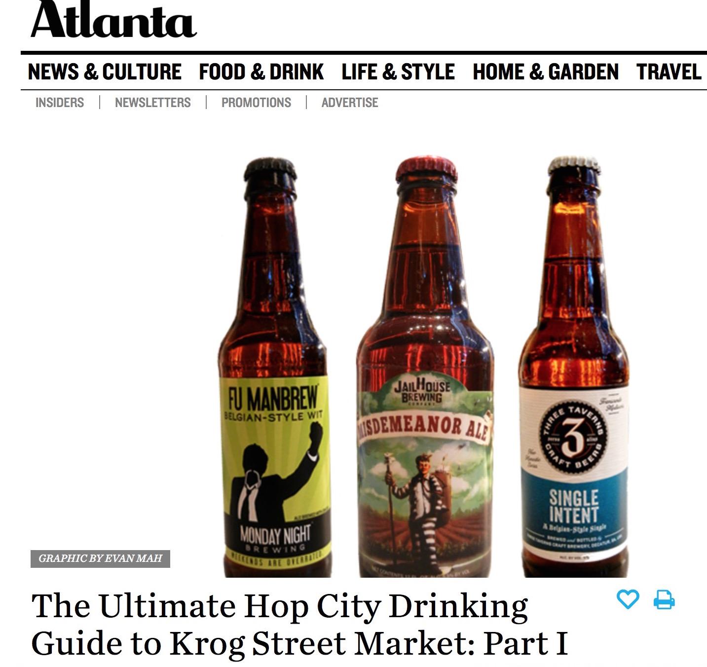 Atlanta Magazine,    January 20th, 2015,  Ultimate Hop City Drinking Guide to Krog Street Market