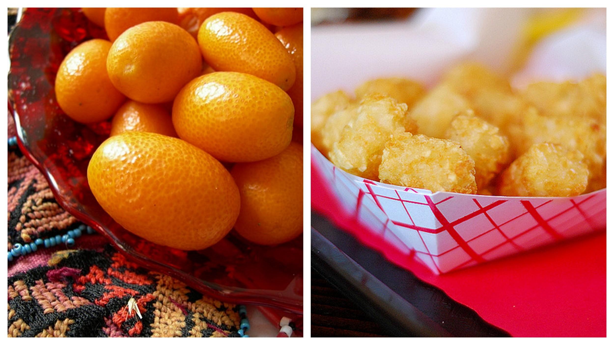 Kumquats  and  tater tot .