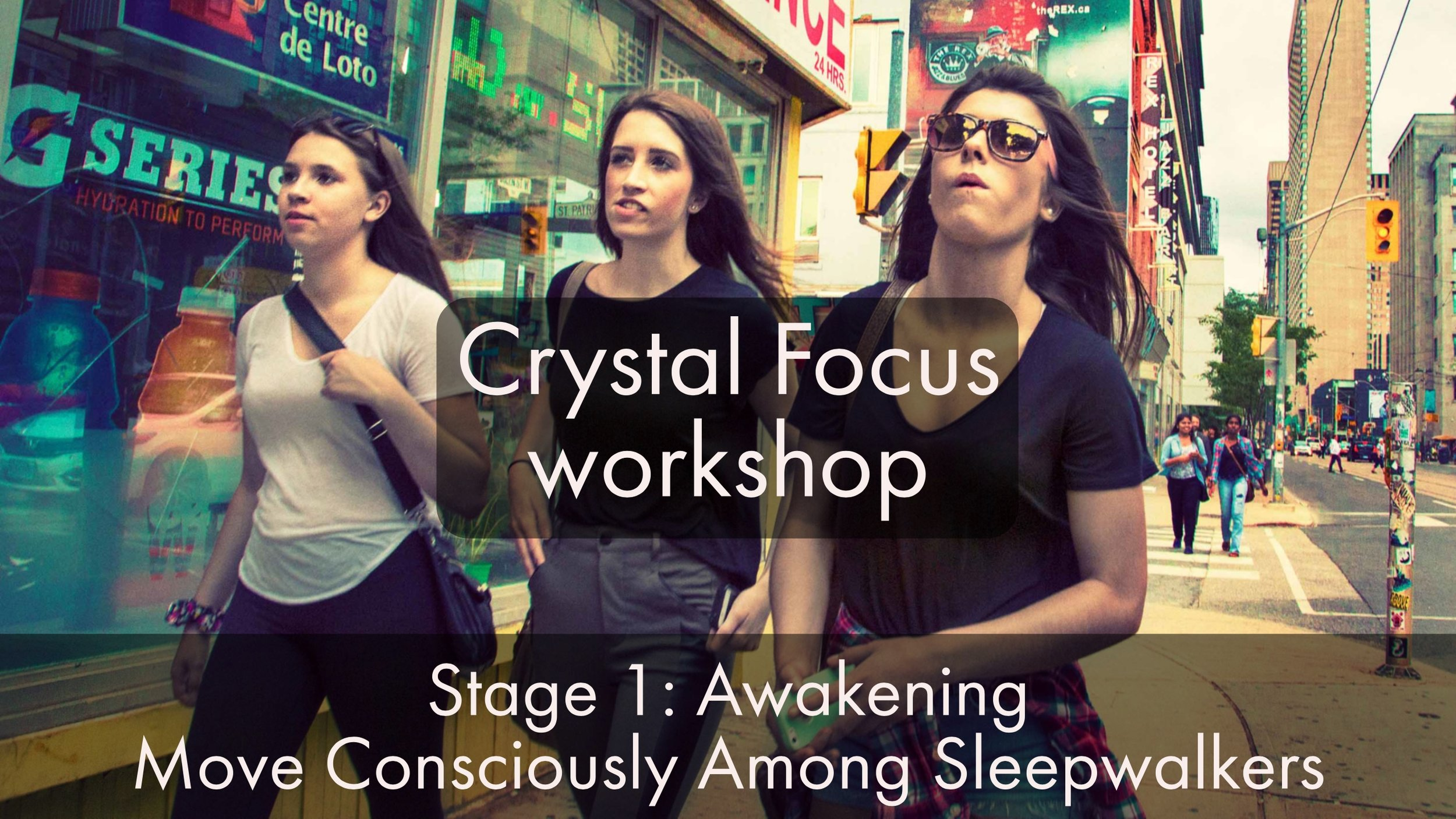 Coming soon:Now you know how to wake up not only from dreams, but also in reality. However, knowing does not mean understanding. True understanding will only come by doing it yourself. Just like with learning how to bike, or pretty much anything else. Get together with a small group of likeminded people in my  Crystal Focus  workshop and take a conscious walk among SleepWalkers. You will experience Reality from a totally new angle...