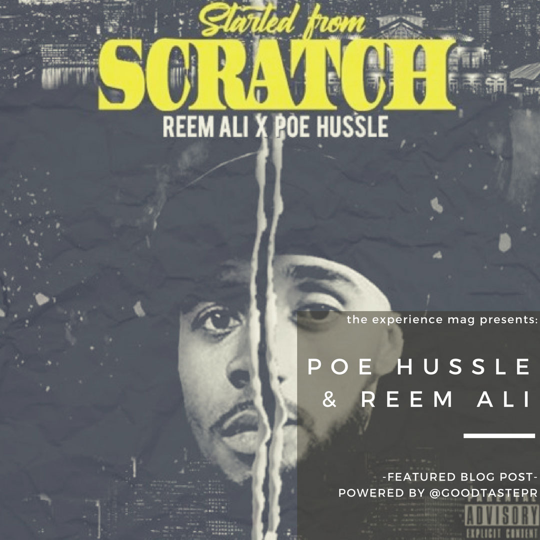 Started From Scratch brought to you by Good Taste PR - Started From Scratch is a song by Reem Ali and Poe Hussle's brand new album. This release is a collaboration offering a fusion of classic and fresh hip-hop. The opener starts by takes a thick and soft beat, an innovatively distinctive backdrop that embraces a trendy and dominant piano part, and also a distinctly impressive hook section, uniting it all at once to produce a new and unique touch of originality. The vocal effect highlighted all through the song gives the track equally a modern and somewhat haunting feel, something that definitely enhances the strength and emotion of the portion that is in progresses.The force of the music constructs and builds for amount of reasons, not slightest of it is because of the heartfelt and contemplative nature of the words. The production nourishes into it healthily and the quality of the entire album has got a definite vibe about it that appears to be soft and even downhearted. The resonances and illustrations all fit a certain strand, yet there's a distinctive level of deviation among tracks.The themes differ and the story telling stays to be very authentic and real to the artists involved through their own angles and practices. Permanently however, in relations of substance matter, the indication of starting from scratch, starting from the lowest, is prevailing – mentioned and resumed over and over again. The stability is approximately that further associates the whole thing together and enhances the disposition and in fact the genuineness and candidness of the album. Admirers of modern hip-hop would respond well to the tracks presented in collaboration. Instrumentally there have been plenty of positioned articulately yet imaginatively strong soundscapes to lose yourself within, and in terms of lyricism and personality there's a lot to enjoy and appreciate.Follow Poe Hussle, Reem Ali and Muzik Artillery Group:IG:@poehussle @Iamreem_ali@Muzikartillerygroup Twitter@Poehussle@Iamreem_ali@Muzikartgroup https://soundcloud.com/user-590724457/sets/started-from-scratch