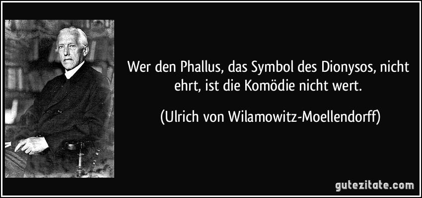 The scientist-scholar: Wilamowitz and his phallic symbols