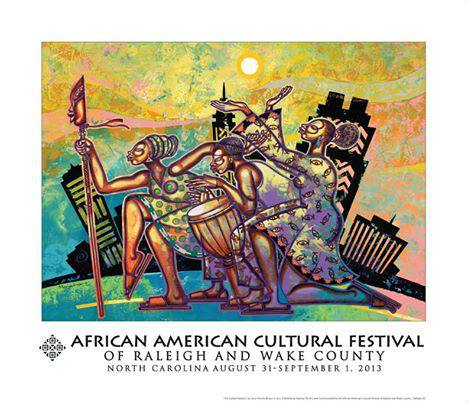 """The African American Cultural Festival of Raleigh and Wake County's 2013 commemorative poster. Created by renowned artist   Larry """"Poncho"""" Brown  . The image is entitled """"Culture Keepers""""."""