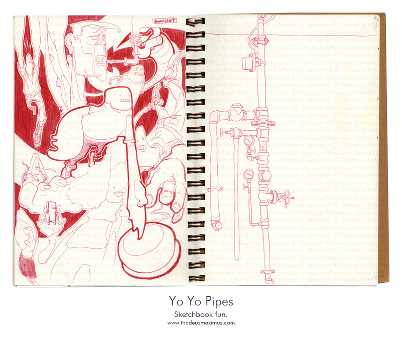Thadeus Maximus Artworks - Sketch - Yo Yo Pipes
