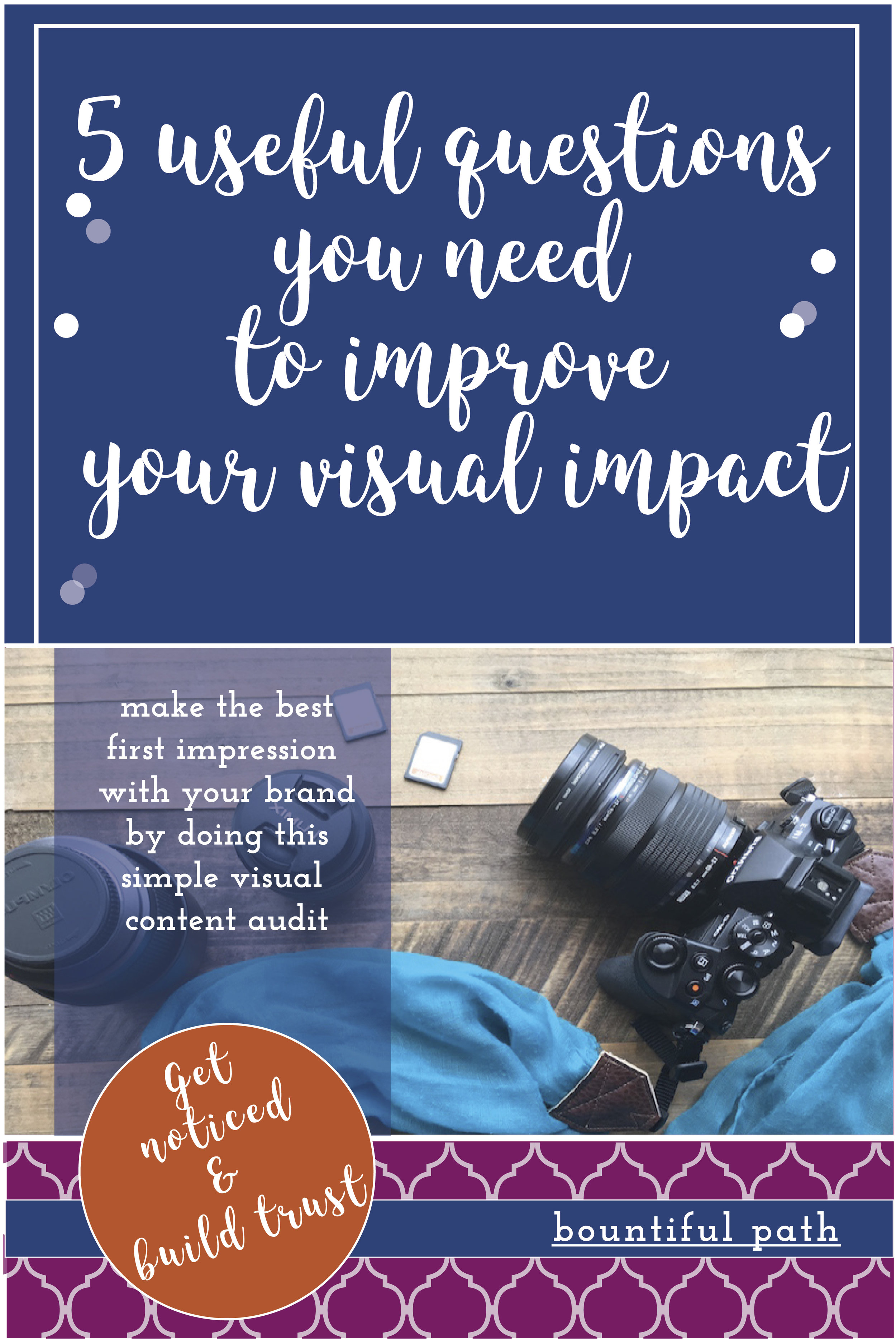 5 useful questions you need to ask to improve the visual impact of your brand by Bountiful Path: Get noticed and make an impact with amazing visual content