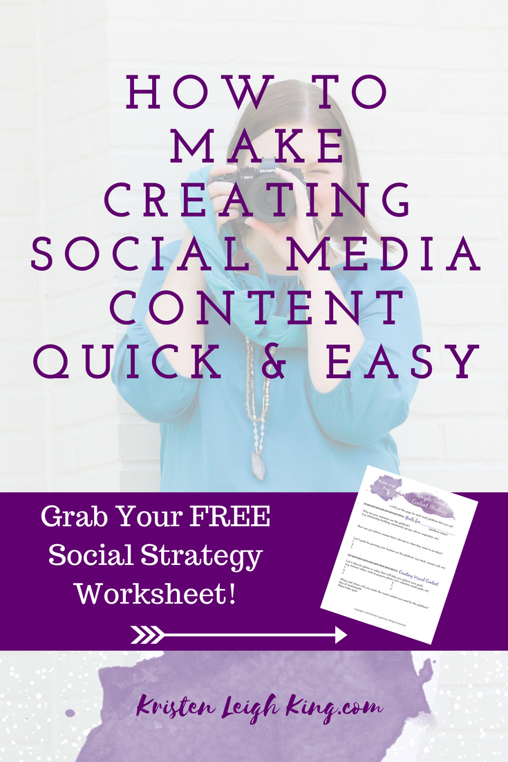 how to make creating social media content quick and easy from kristen leigh king_visual content strategist