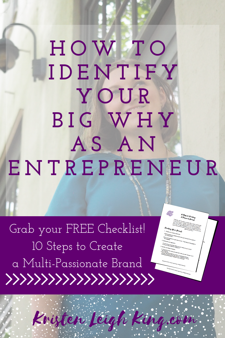Identify your big why as an entrepreneur so you can get through the ups and downs