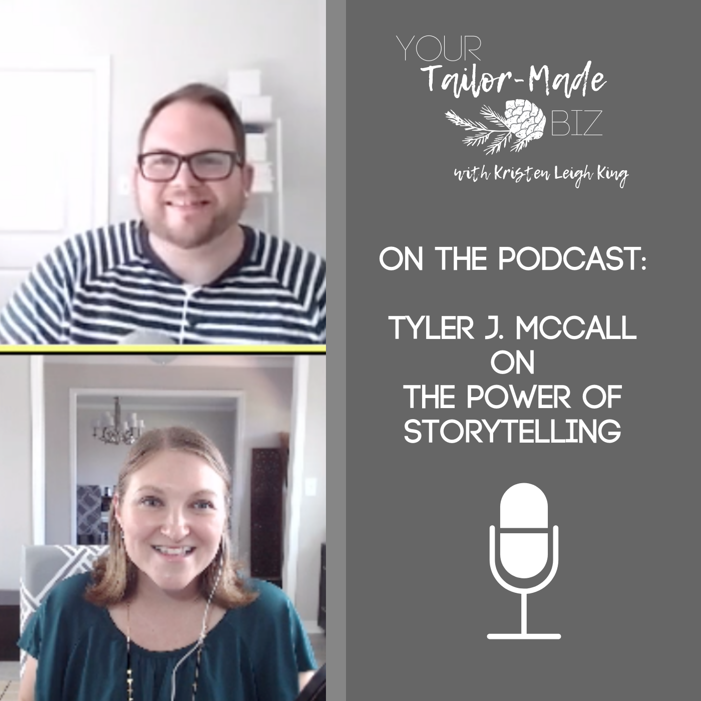 Tyler J McCall on the power of storytelling on the Your Tailor-Made Biz podcast with Kristen Leigh King