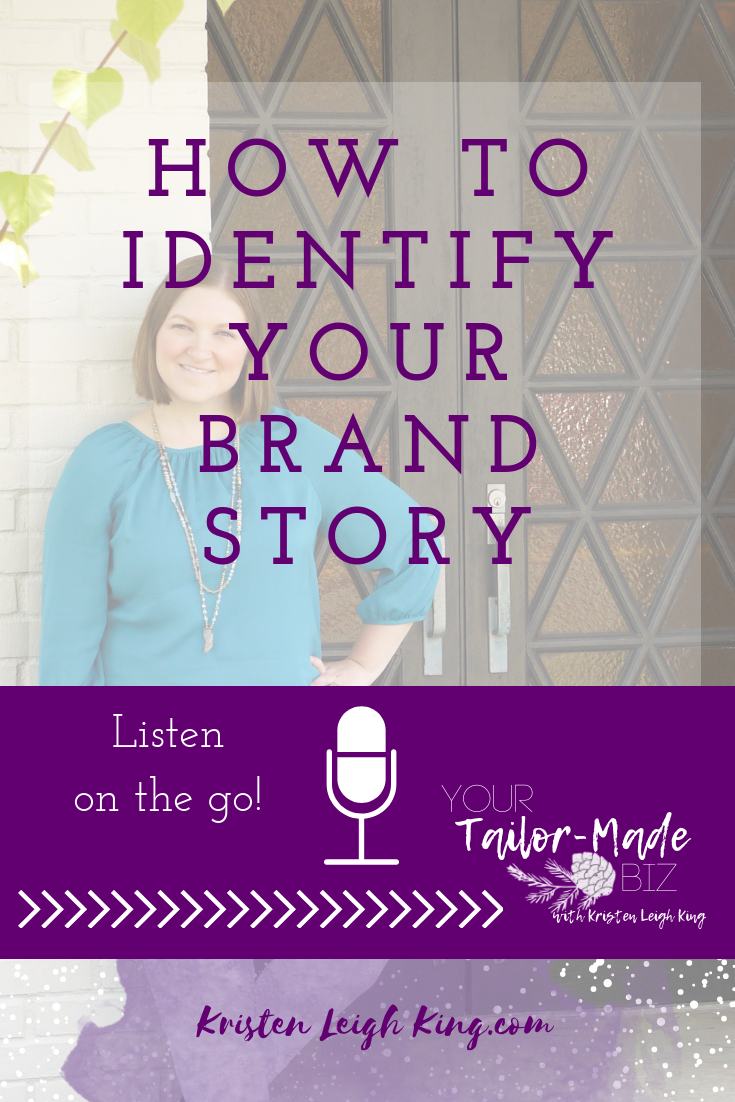 How to Identify Your Brand Story_Kristen Leigh King_brand strategist for multi-passionate entrepreneurs