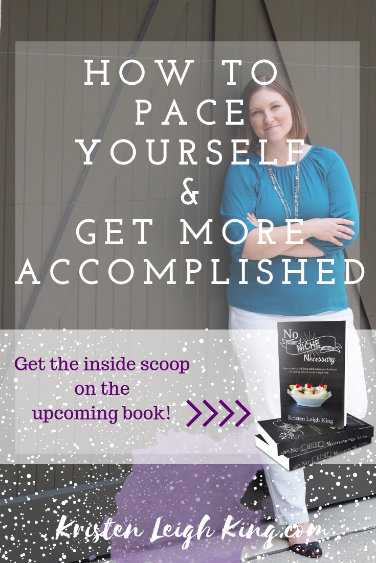 How to pace yourself and get more accomplished on the Your Tailor-Made Biz podcast with Kristen Leigh King