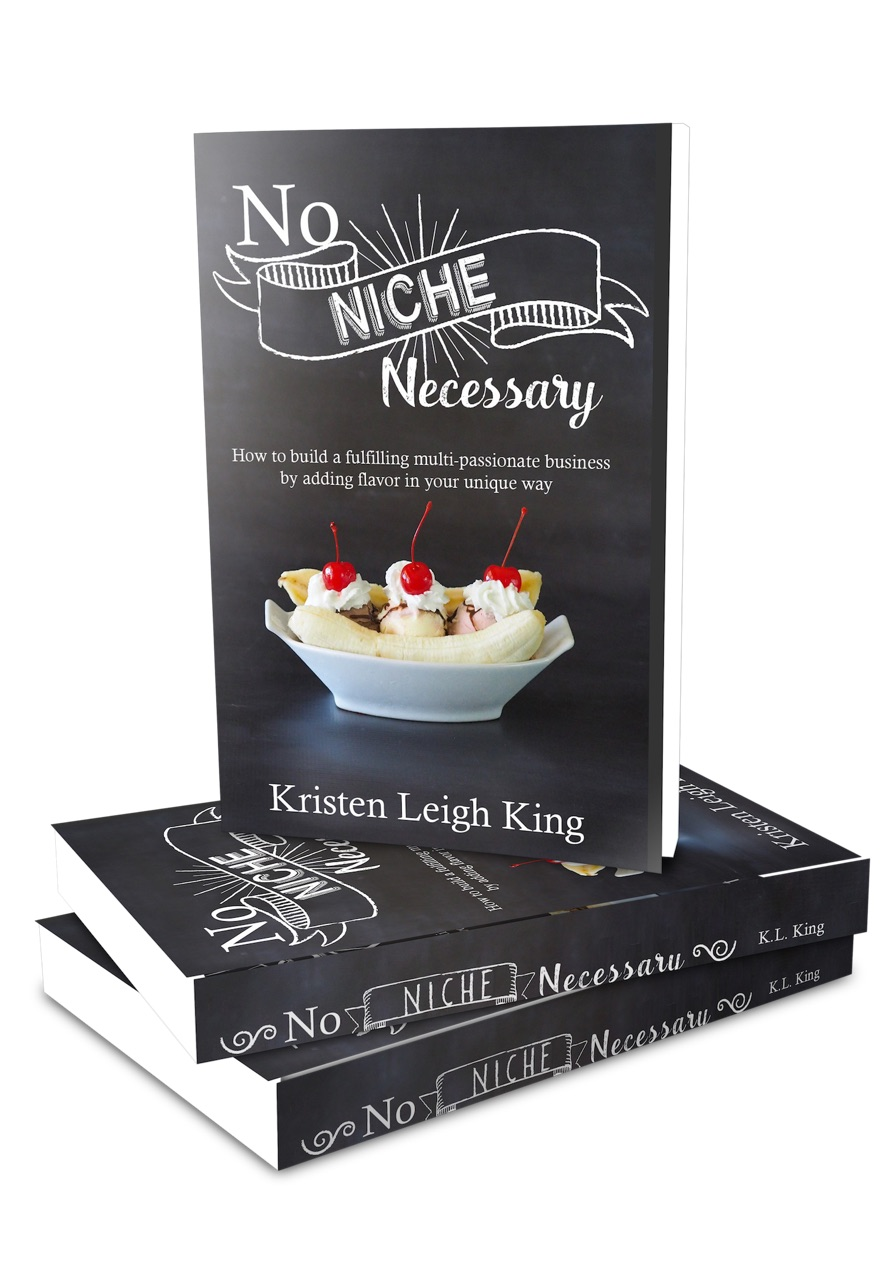 No Niche Necessary book for how to build a fulfilling multi-passionate business that you love by Kristen Leigh King
