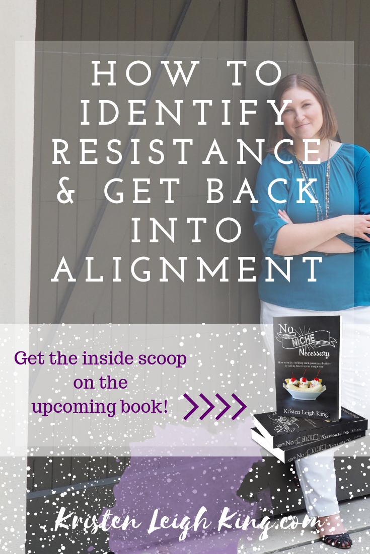 How to identify resistance and get back into alignment_kristen leigh king