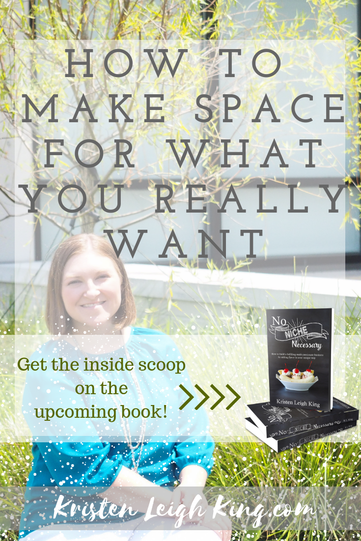 How to make space for what you really want_episode 15 of Your Tailor-Made Biz podcast with Kristen Leigh King
