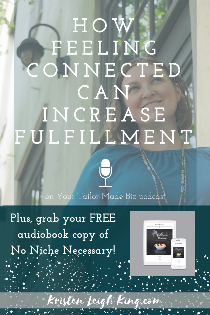 How feeling connected can increase fulfillment with Kristen Leigh King