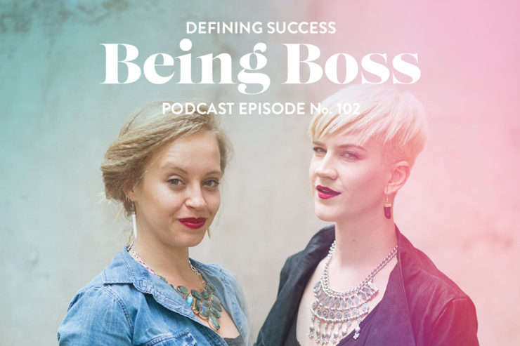 Emily Thompson and Kathleen Shannon, hosts of Being Boss
