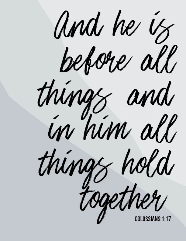 Cling to him who holds all things together in all aspects of life.
