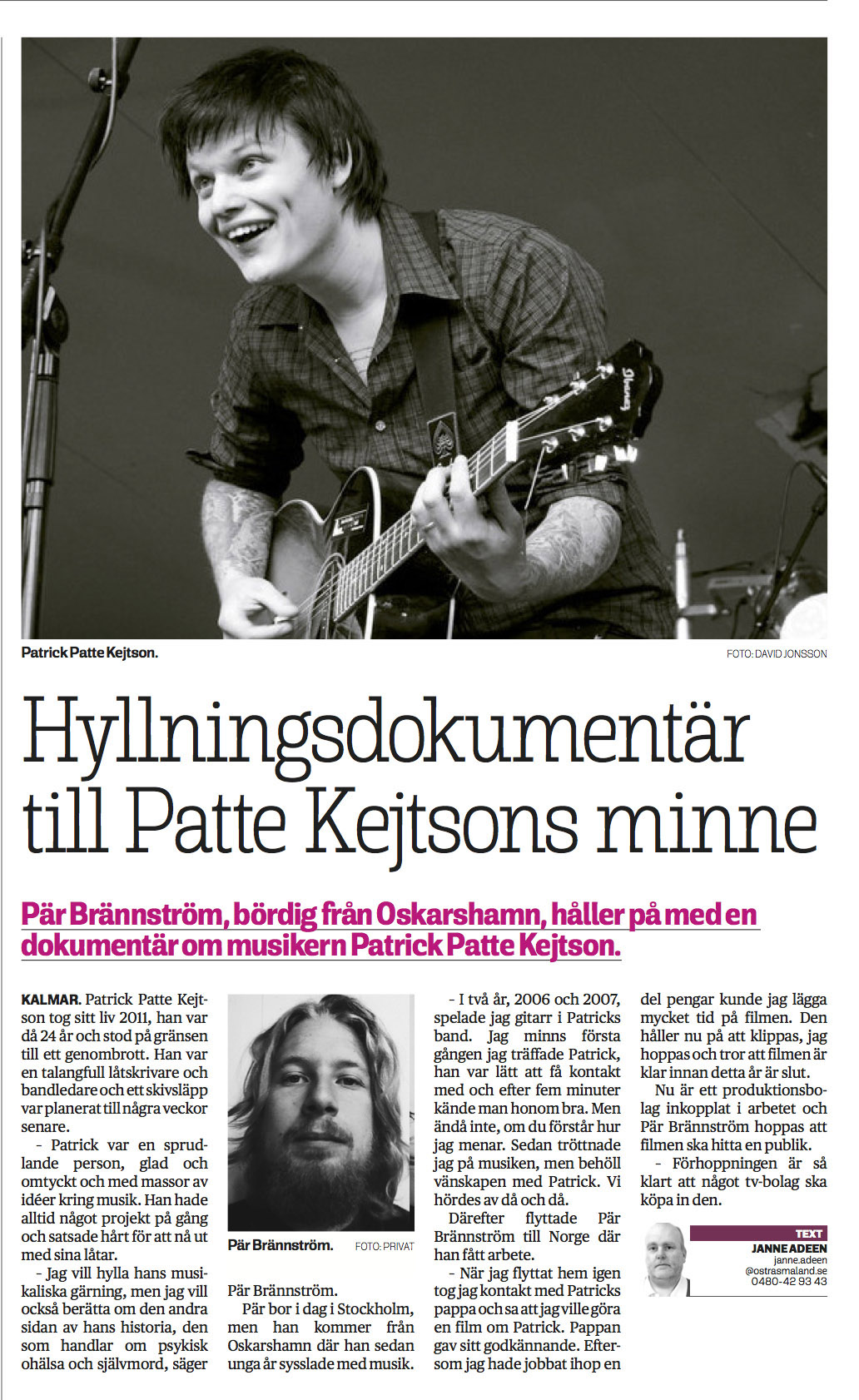 Article from Östran/Nyheterna written by Janne Adeen. Published on Monday, January 26:th.