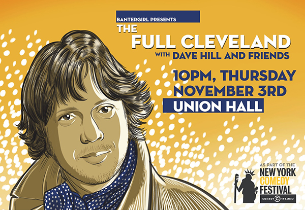 The Full Cleveland with Dave Hill and Friends Show Poster Comedy