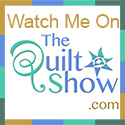 Click here to watch me on the April 10th episode of  The Quilt Show .