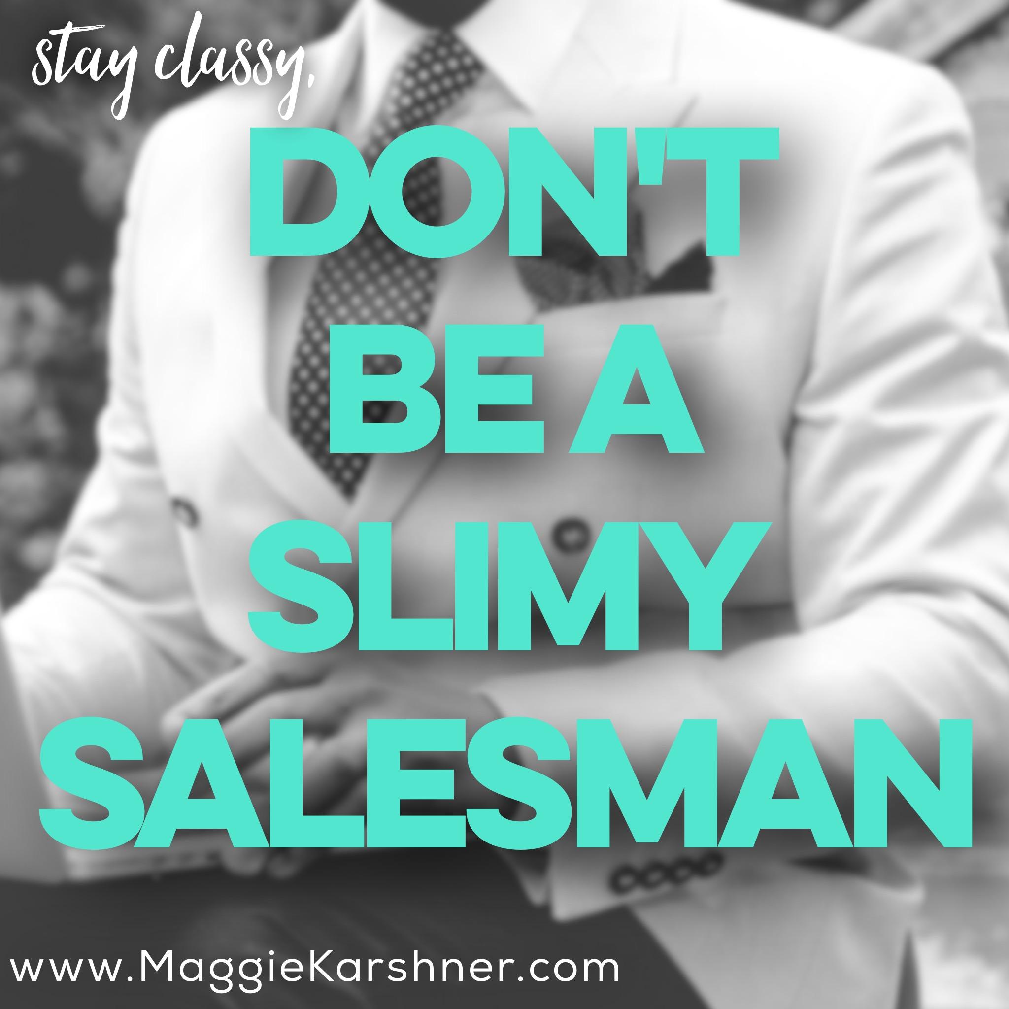Dont-be-a-slimy-salesman-utilize-modern-sales-tactics.jpg