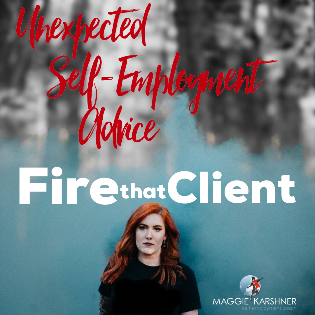 unexpected-self-employment-advice-fire-that-client_square.png