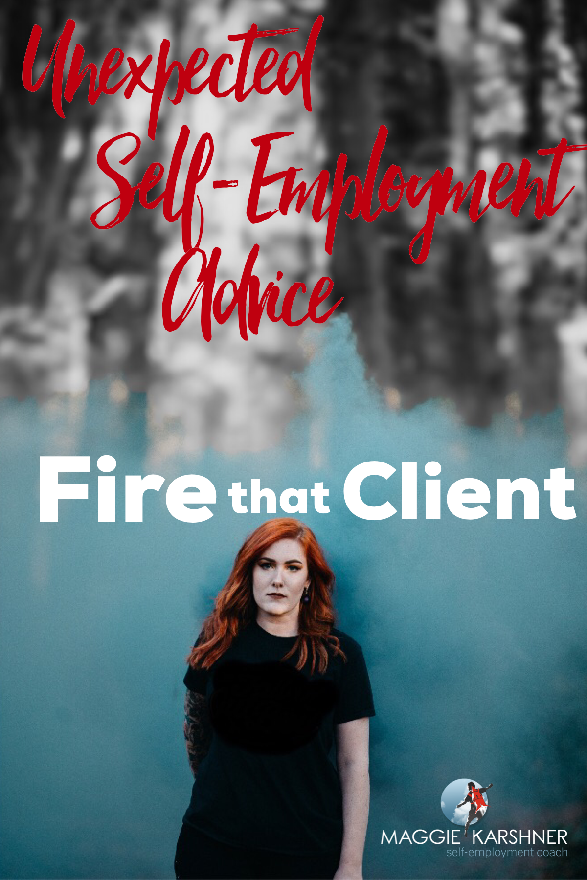 unexpected-self-employment-advice-fire-that-client_tall.png
