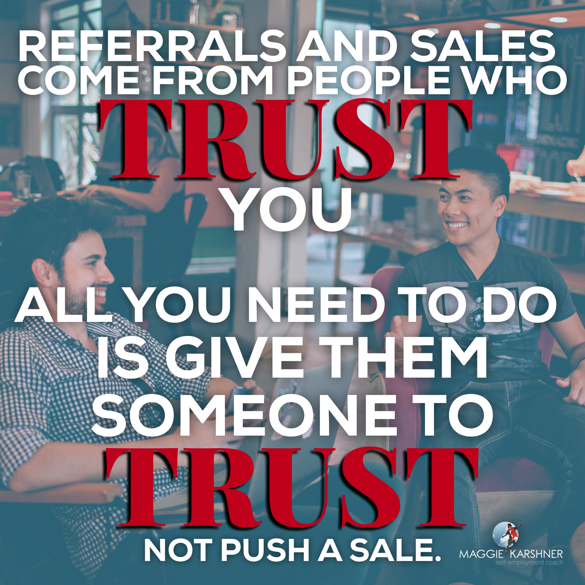 How-to-master-one-on-one-networking_Give-them-someone-to-trust.png