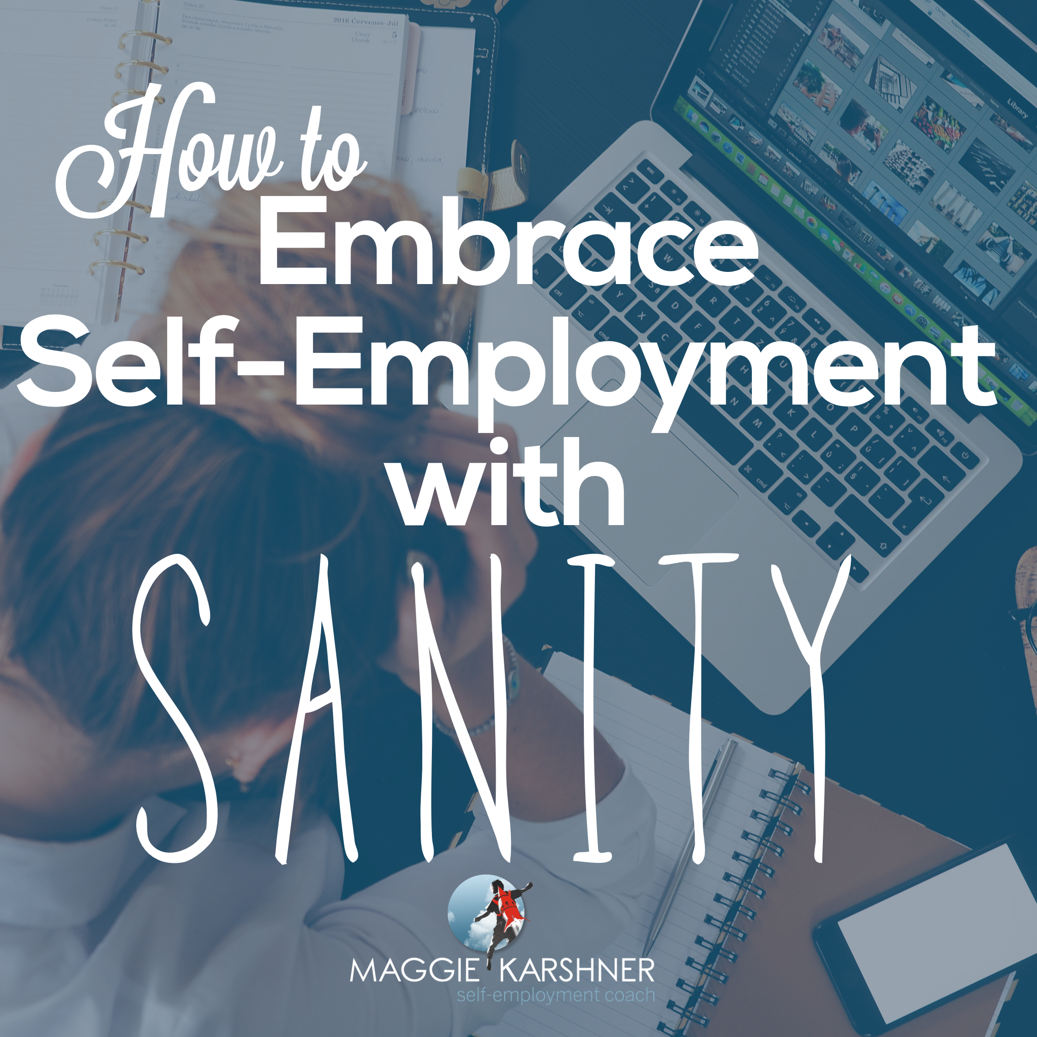 How-to-embrace-self-employment-with-sanity_square.png