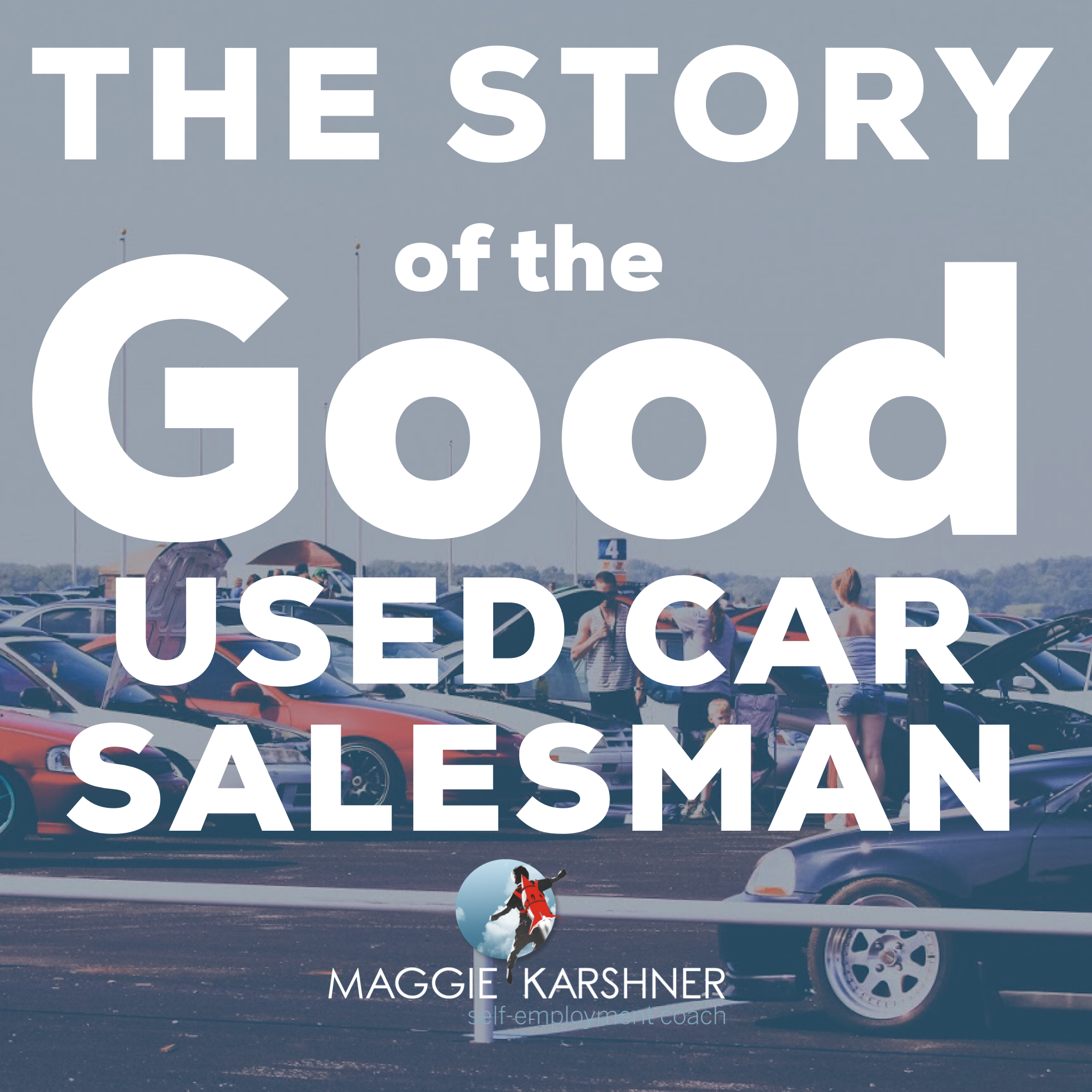 The-Story-of-the-good-used-car-salesman_square.png