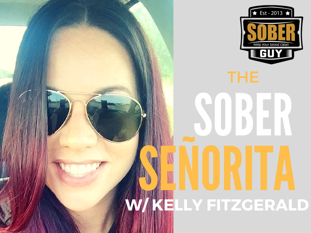 The Sober Senorita with Kelly Fitzgerald