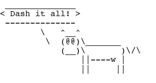"ASCII art courtesy of the standard Unix program ""cowsay"" by Tony Monroe (tony@nog.net)."