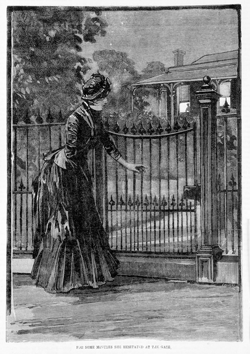 For some minutes she hesitated at the gate but made the wise decision not to go there and thus humanity was saved from facile cliché. Wood engraving, 1887, State Library of Victoria  IAN21/12/87/supp/11    . Available at  http://handle.slv.vic.gov.au/10381/253494.