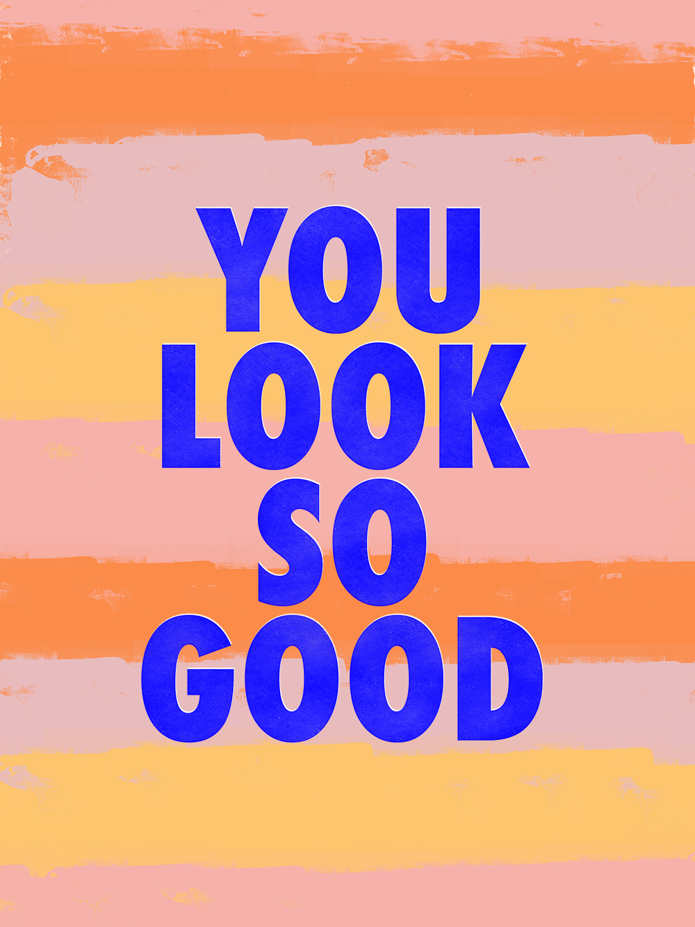 You Look So Good!