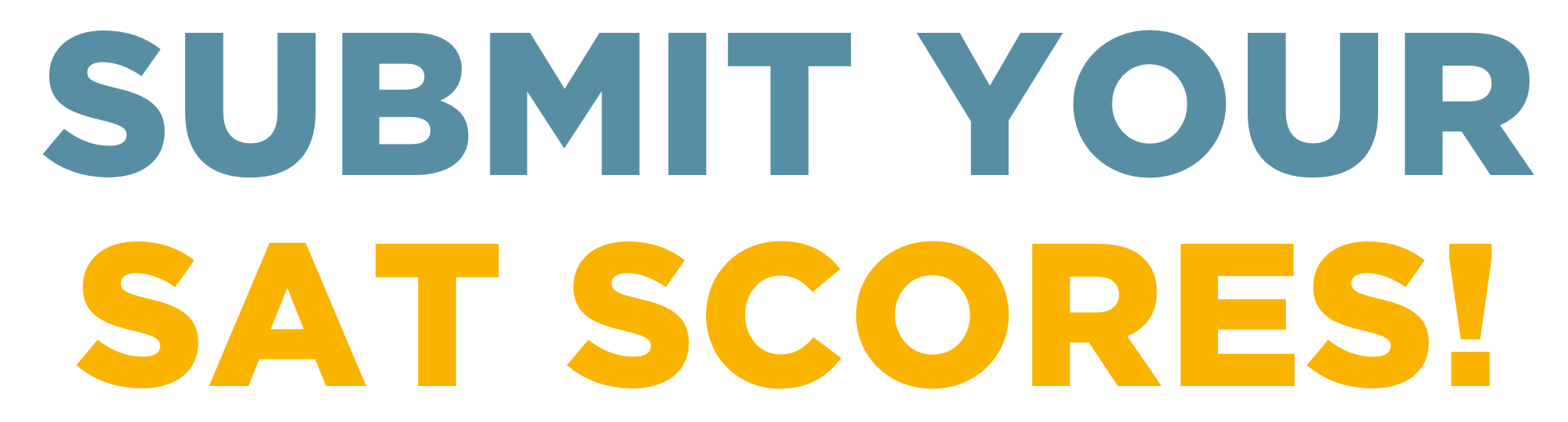 Submit your SAT scores