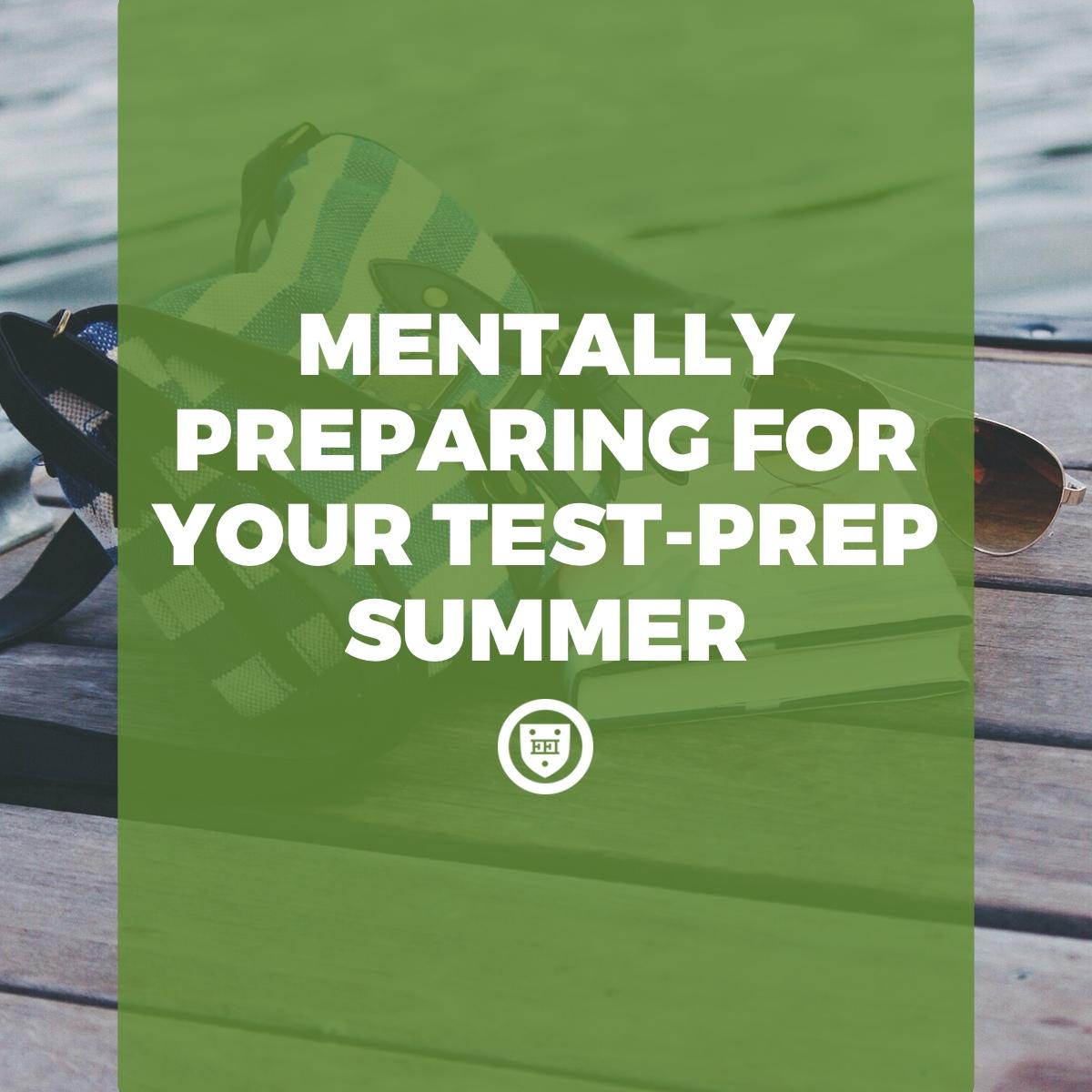 Mentally Preparing for Your Test Prep Summer