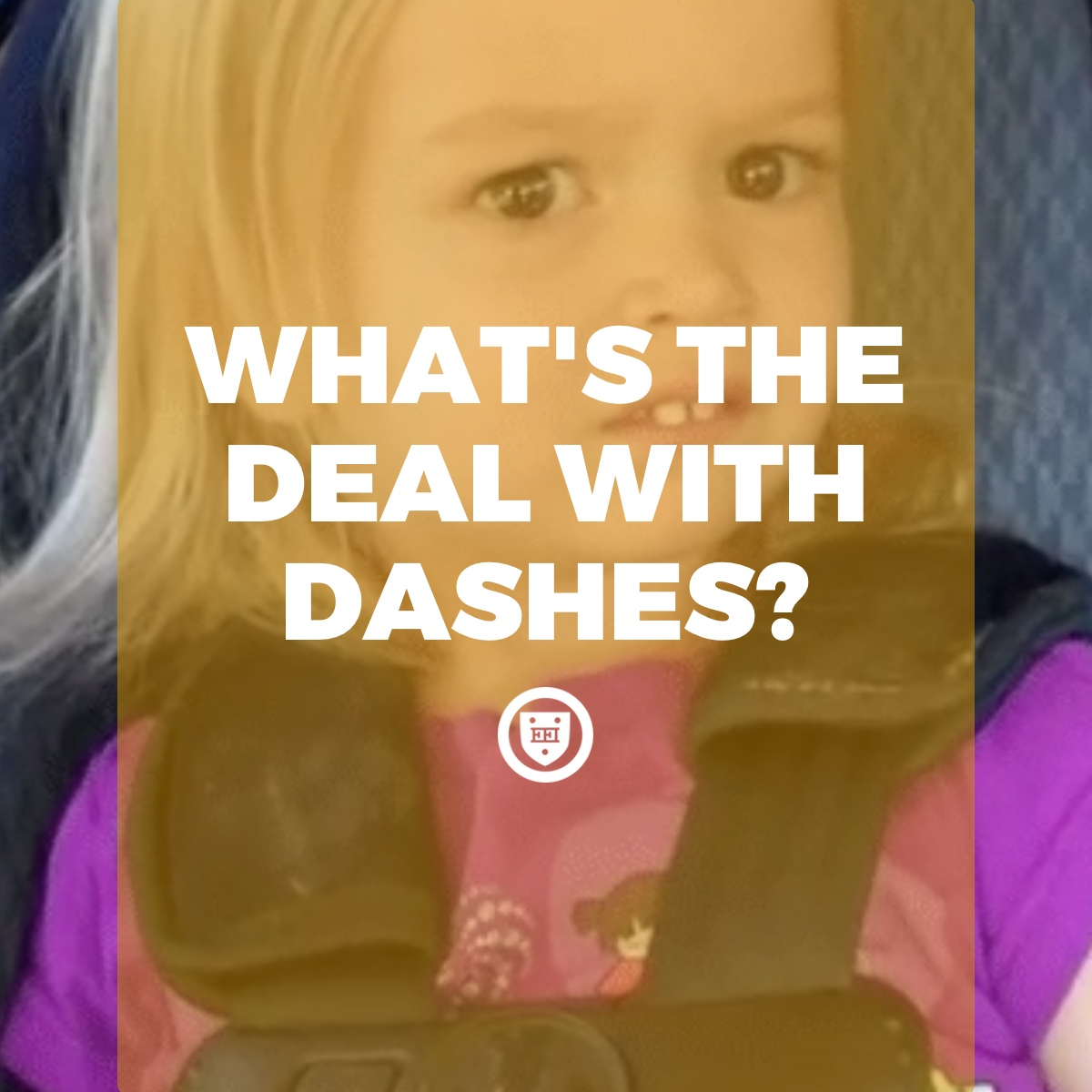 What's the Deal with Dashes?