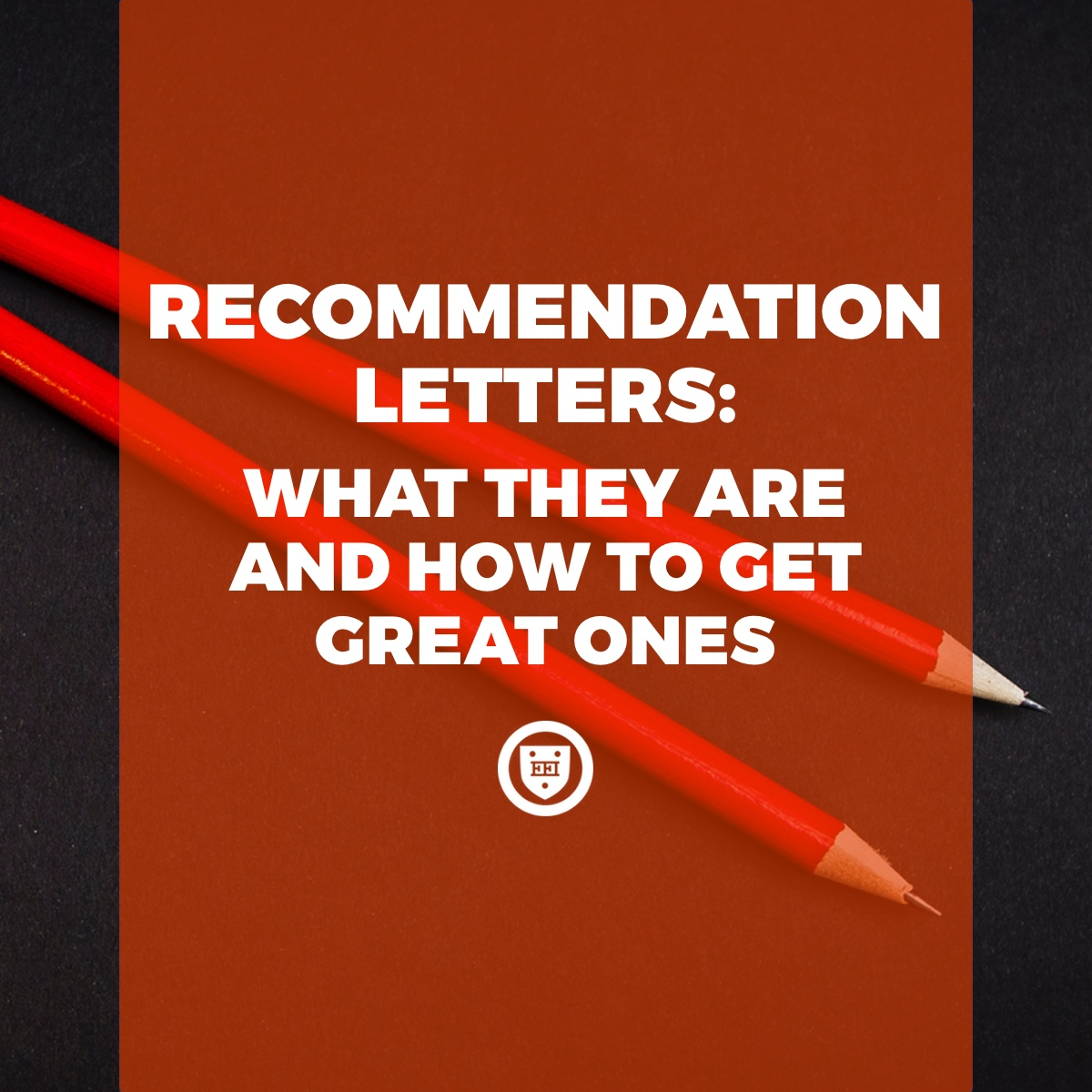 Recommendation Letters: What They Are and How to Get Great Ones