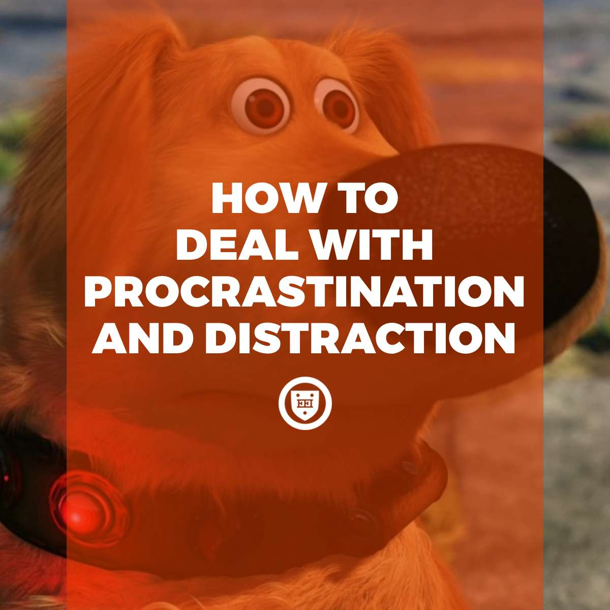 How to Deal with Procrastination and Distraction