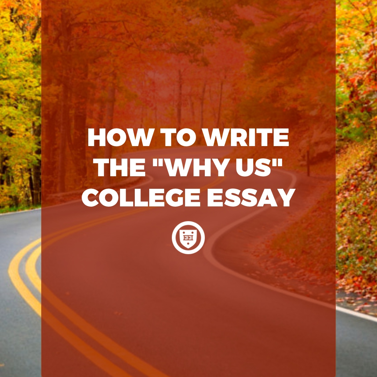 "How to Write the ""Why Us?"" College Essay"