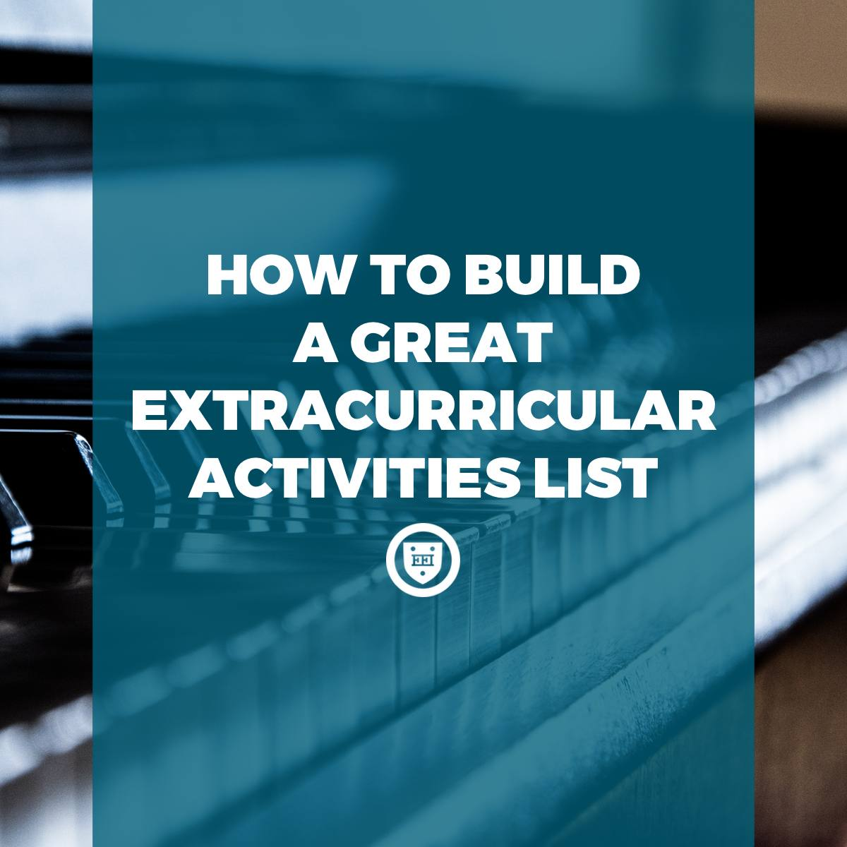 How to Build a Great Extracurricular Activities List