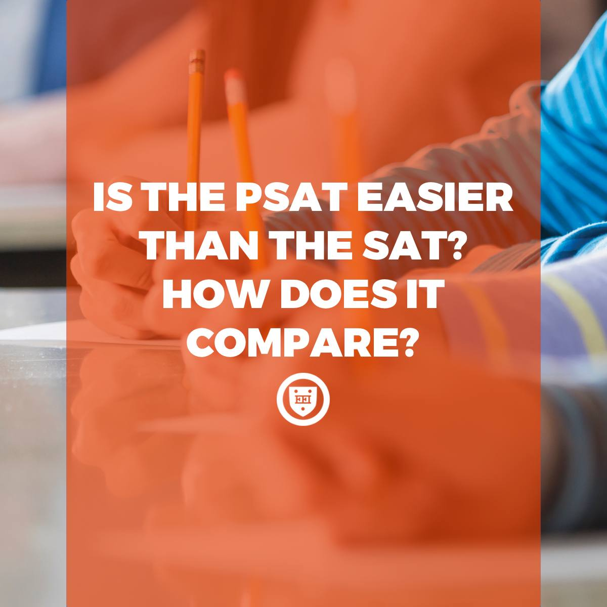 Is the PSAT easier than the SAT? How does it compare?