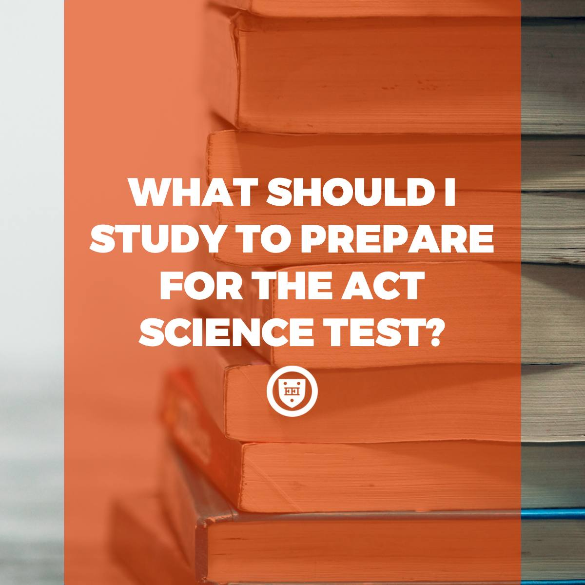 What Should I Study to Prepare for the ACT Science Test?
