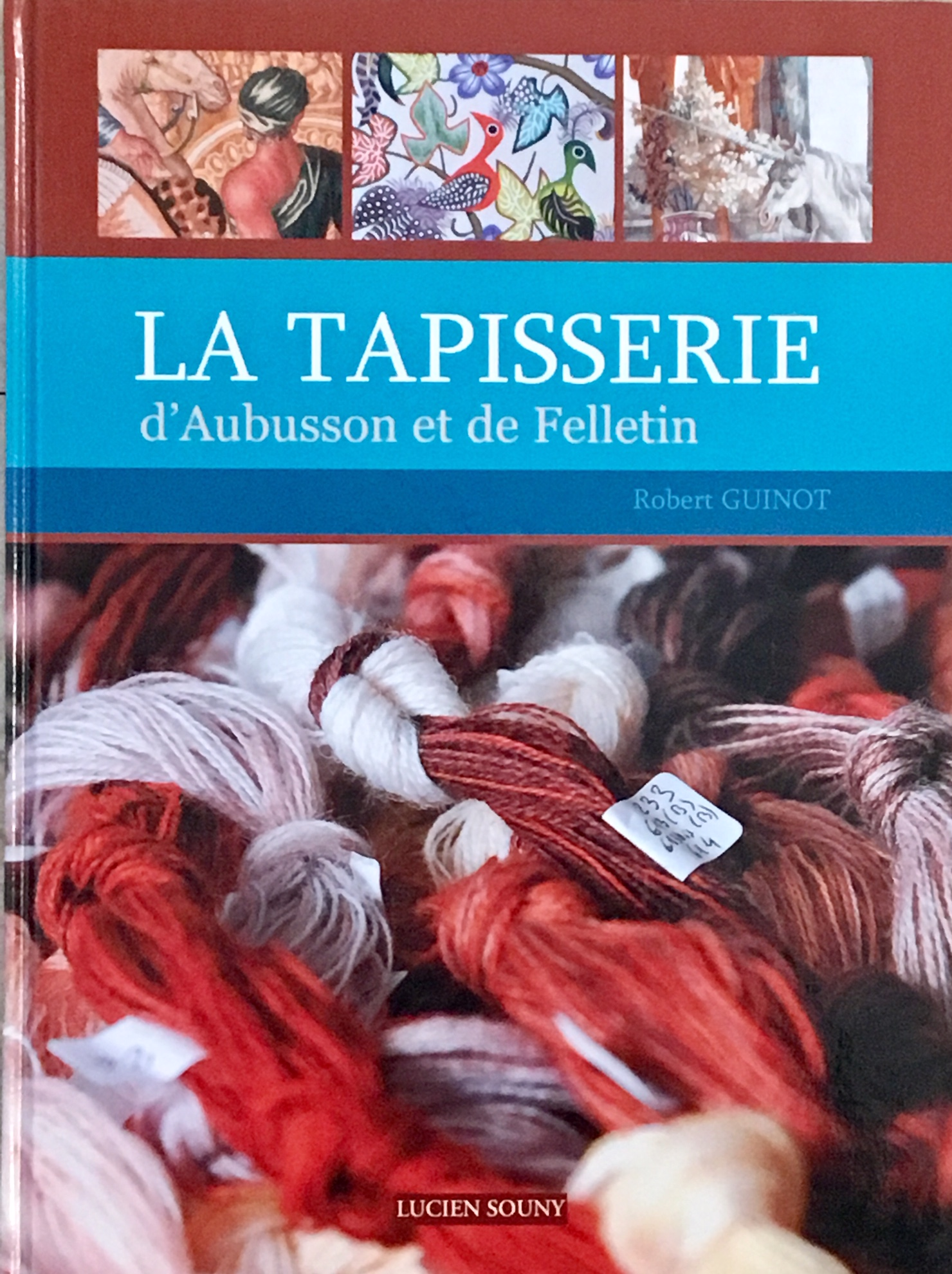 An in-depth book on the history of tapestry in Aubusson and Felletin by Robert Guinot, Editions Lucien Souny, 2009.